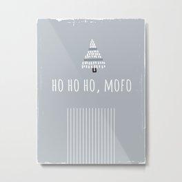 Foul Mouth Designs :: Ho Ho Ho, MoFo Metal Print