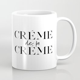 Crème de la Crème Poster, Girls Room Decor, French Comedy Drama, French Quote,Teens Girls Room Decor Coffee Mug