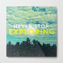 Never Stop Exploring II Metal Print
