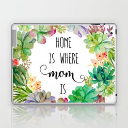 Home Is Where Mom Is Laptop & iPad Skin