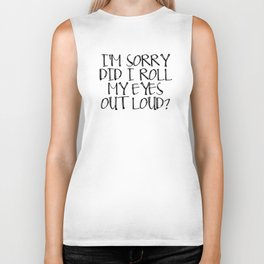 I'm Sorry Did I Role My Eyes Out Loud, Funny Quote Biker Tank
