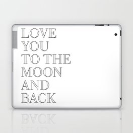 love you to the moon and back Laptop & iPad Skin