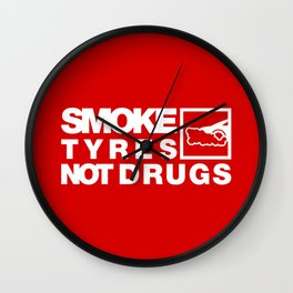 SMOKE TYRES NOT DRUGS v4 HQvector Wall Clock