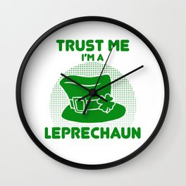 Trust Me I'm A Leprechaun Top Hat Clover St Patricks Wall Clock