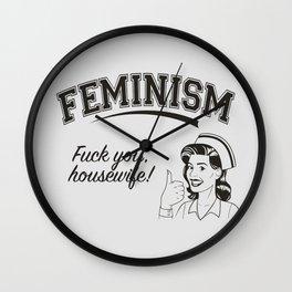 Feminism - Fuck You Housewife Wall Clock