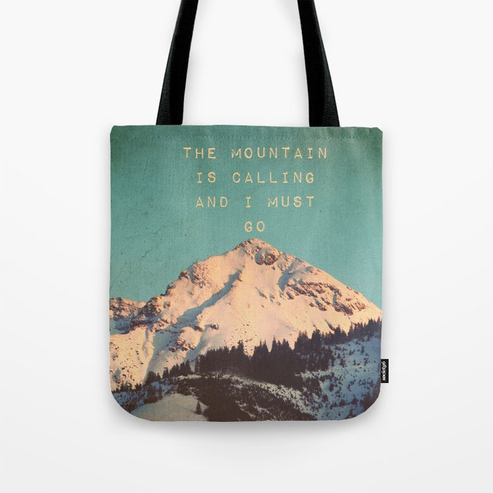 THE MOUNTAIN IS CALLING AND I MUST GO Tote Bag