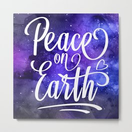 Peace On Earth Quote Metal Print