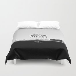 Not All Who Wander Are Lost... Duvet Cover