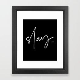 Slay (black) Framed Art Print