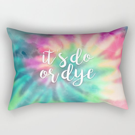 It's Do Or Dye Rectangular Pillow
