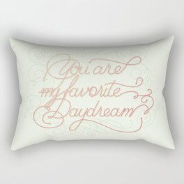 You're my favourite daydream Rectangular Pillow