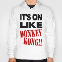 donkey kong Hoodies featuring It's On Like Donkey Kong!! by Raunchy Ass Tees