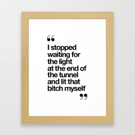 The Light at the End of the Tunnel black and white ink typography poster quote home decor bedroom Framed Art Print
