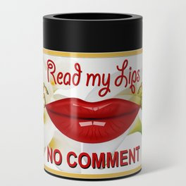 Read My Lips No Comment  Royal Collection Can Cooler
