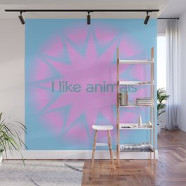 I like animals Wall Mural