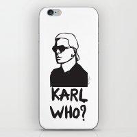 karl iPhone & iPod Skins featuring Karl who? by Muneera B