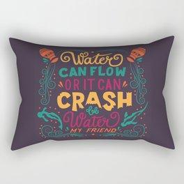 Be Water My Friend 2 Rectangular Pillow