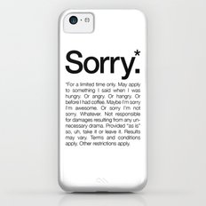 Sorry.* For a limited time only. (White) iPhone 5c Slim Case