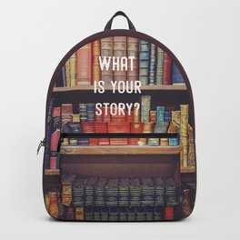What is your story? Backpack