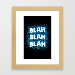 Blah blah blah Framed Art Print
