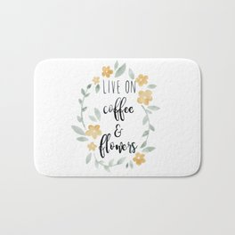 Live On Coffee and Flowers Bath Mat