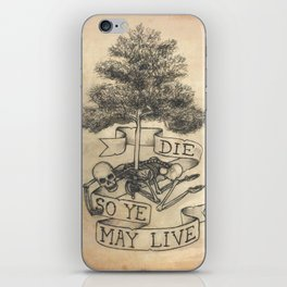 Die So Ye May Live iPhone Skin