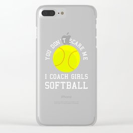 Mens You Don't Scare Me I Coach Girls Softball Dad graphic Clear iPhone Case