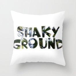 shaky ground Throw Pillow
