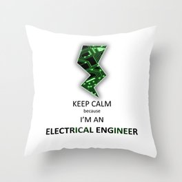 Keep Calm I'm an Electrical Engineer Throw Pillow
