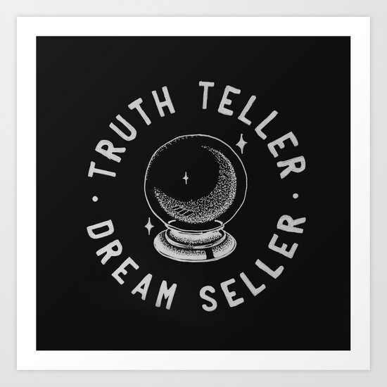 Truth Teller Dream Seller Art Print