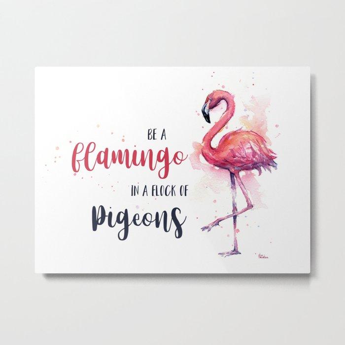 Be a Flamingo Watercolor Animal Typography Metal Print