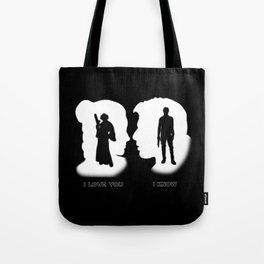 I Love You.  I Know... Tote Bag