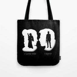 I Love You.  I Know... Tote Bag