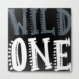Wild One! Metal Print
