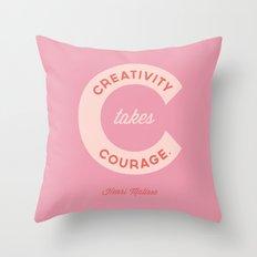 Creativity Takes Courage - Henri Matisse Quote Throw Pillow