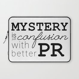 Mystery is just confusion with better PR Laptop Sleeve