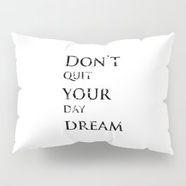 Positive thoughts will improve your mind Pillow Sham