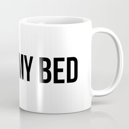 love my bed Coffee Mug