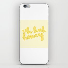Uh Huh Honey Yellow iPhone Skin