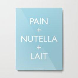Pain + Nutella + Lait Metal Print