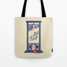 It Might be One of the Last Things You and Your Head Do as a Team Tote Bag