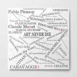 Art Never Die Metal Print