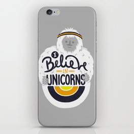I believe in Unicorns iPhone Skin