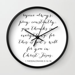 Rejoice Always, Pray Constantly, Give Thanks In Everything... -1 Thessalonians 5:16-18 Wall Clock