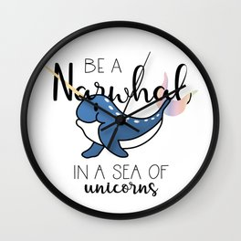 Be a Narwhal Wall Clock