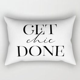 Get Chic Done, Inspirational Quote, Chic Decor, Wall Art, Funny Print Rectangular Pillow