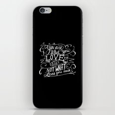 You are what you love and not what loves you back iPhone & iPod Skin