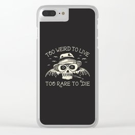 Too Weird To Live Too Rare To Die Clear iPhone Case