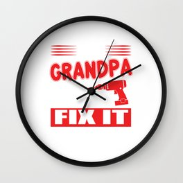 If Grandpa Can't Fix It No One Can Wall Clock