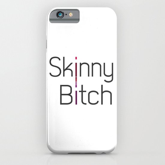 Skinny Bitch iPhone & iPod Case